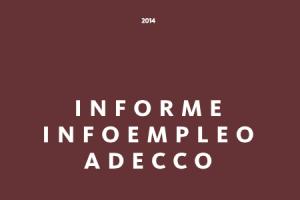 Informe Infoempleo Adecco 2014