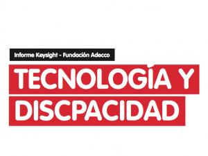IV Informe Tecnología y Discapacidad