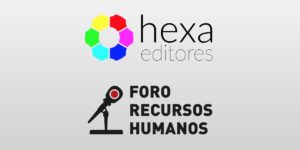 Hexa Editores y Foro Recursos Humanos